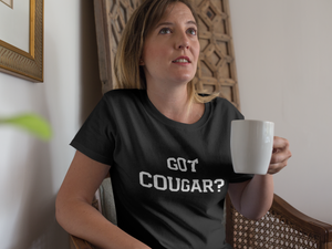 Got Cougar? Funny Lifestyle Short-Sleeve Unisex T-Shirt - Cuck and Bull Shop