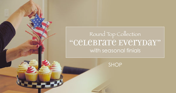 The Round Top Collection!