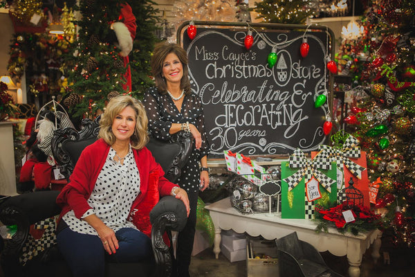 Kathy and Becky, Celebrating and Decorating for 30 years at Miss Cayce's Christmas Store, home of Show Me Decorating, Midland, Texas