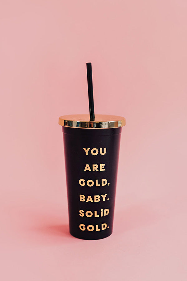 You Are Gold Tumbler