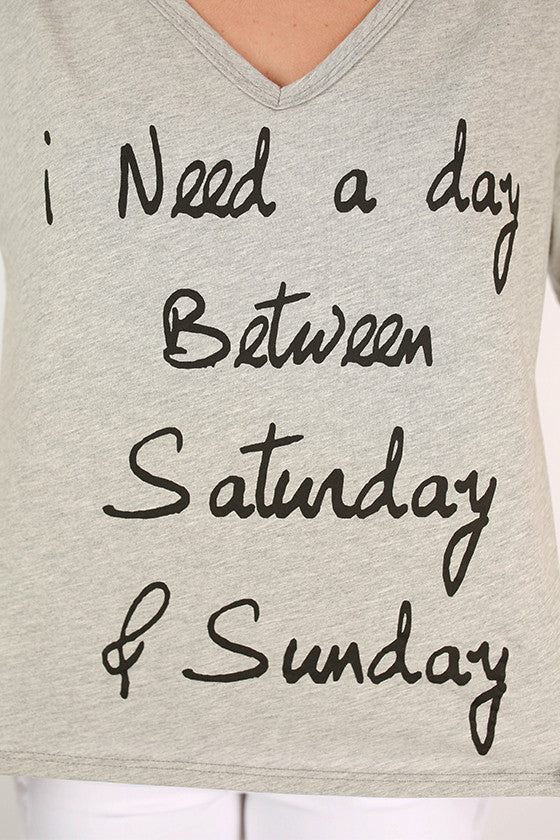 A Day Between Saturday & Sunday Tee