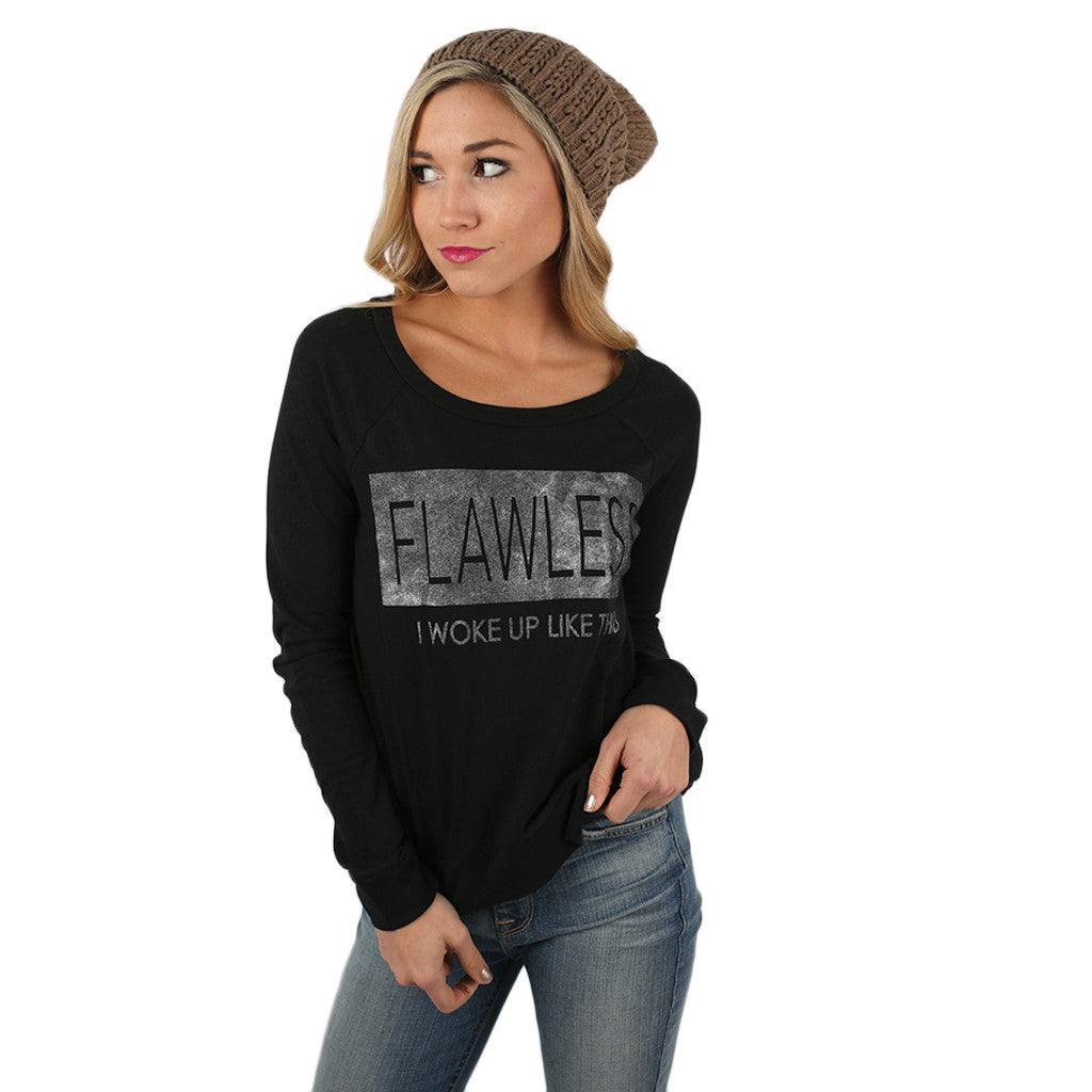 Flawless...I Woke Up Like This Sweater Top