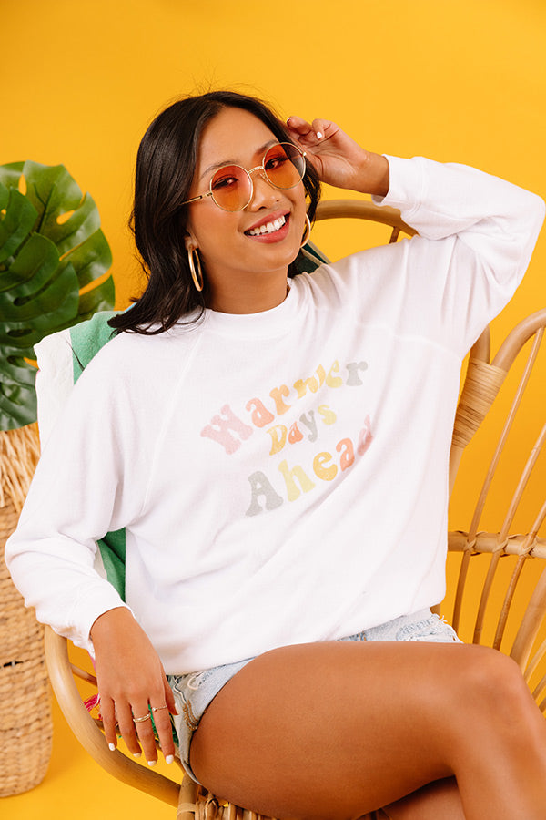 Warmer Days Ahead Sweatshirt