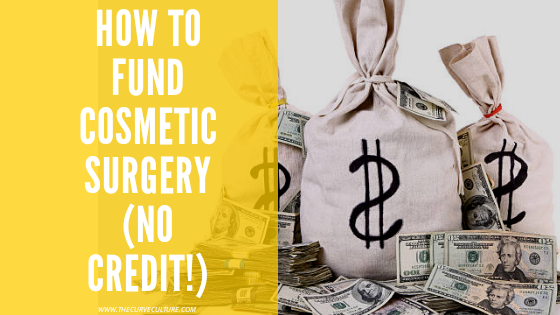 How To Fund Cosmetic Surgery (without a loan!)