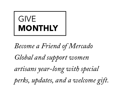Join Mercado Global to support artisans and donate monthly