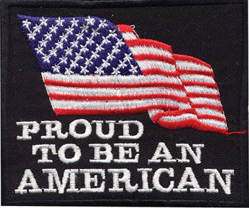 """Proud to Be An American"" American Flag Patch"