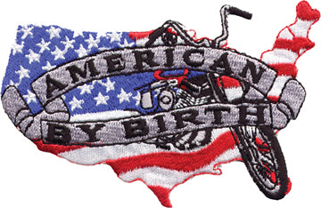 """American by Birth"" Country with Flag & Motorcycle Patch"