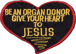 """Be An Organ Donor/Give Your Heart to Jesus"" Patch"