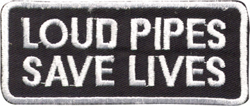 """Loud Pipes Save Lives"" Patch"