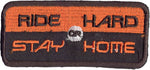 """Ride Hard Or Stay Home"" Patch"