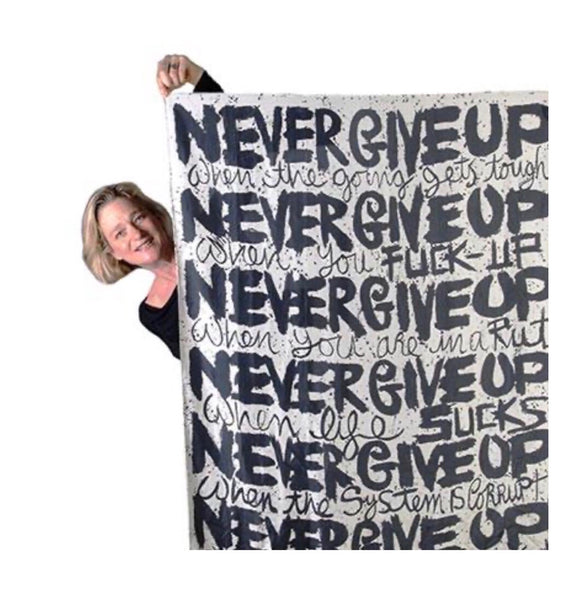 """ Never give up "" Delphine Boel"