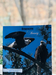 Strength & Beauty: The Bald Eagles of Berry College by Gena Flanigen