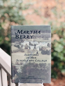 Martha Berry, Sketches of Her Schools and College