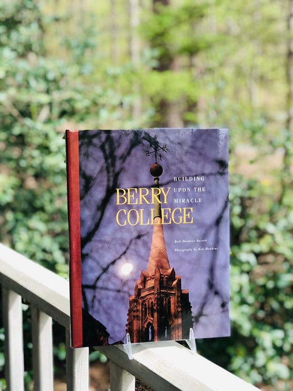 Berry College: Building Upon the Miracle