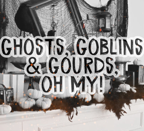 Shop the Drop • GHOSTS, GOBLINS & GOURDS, OH MY!