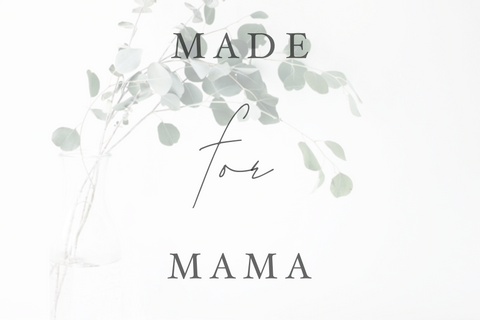 Made For Mama