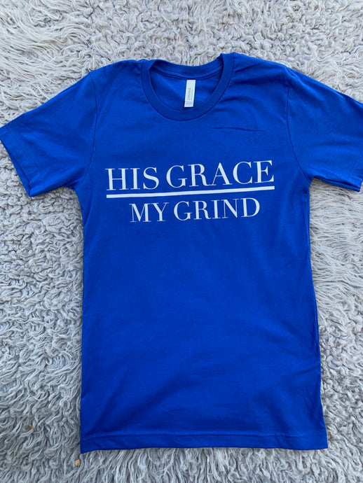 His Grace/My Grind Unisex Tee