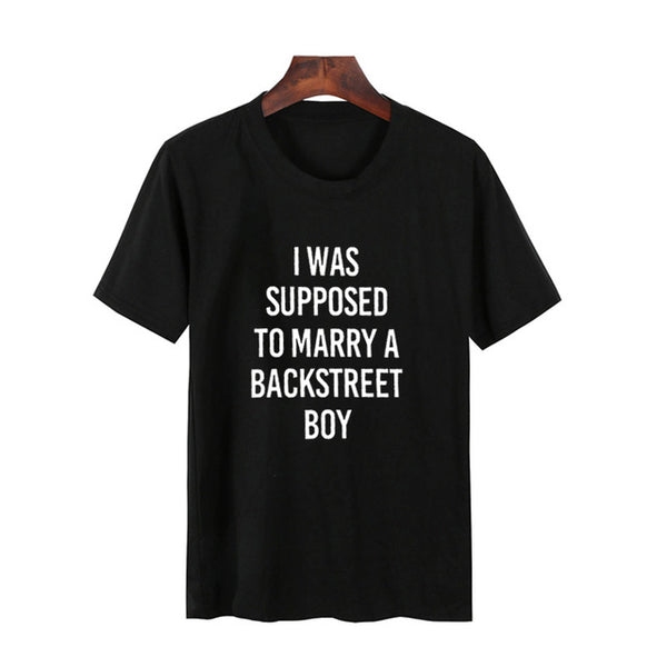 Women'S T-Shirt I Was Supposed To Marry A Backstreet Boy T Shirts