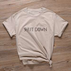 T Shirt Shut Down Shirt Unisex