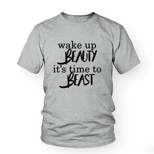 Wake Up Beauty It's Time To Beast T-Shirt