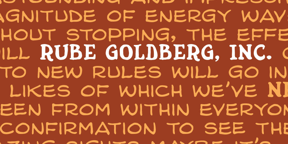 © Rube Goldberg Inc
