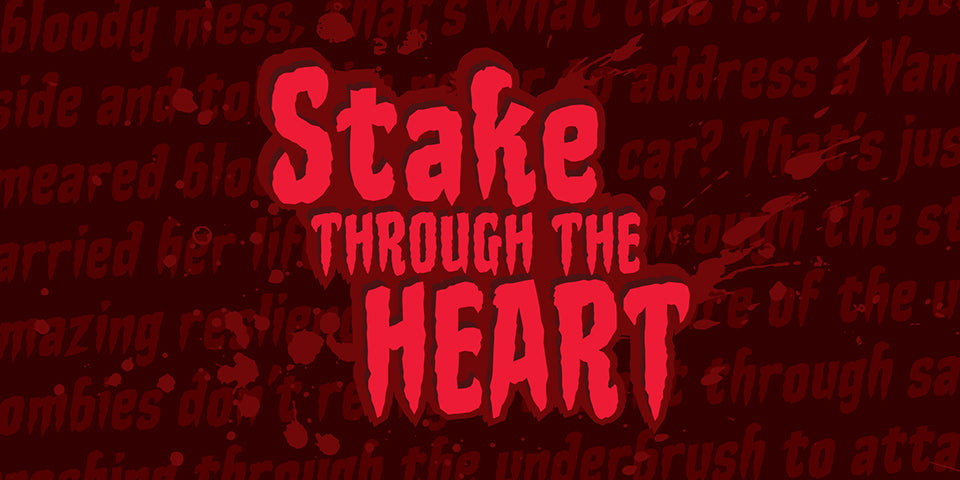 Stake Through The Heart