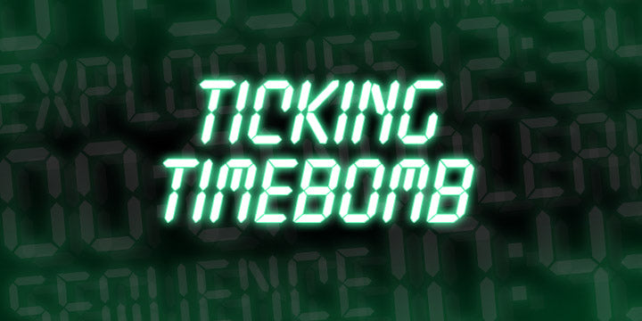 Ticking Timebomb