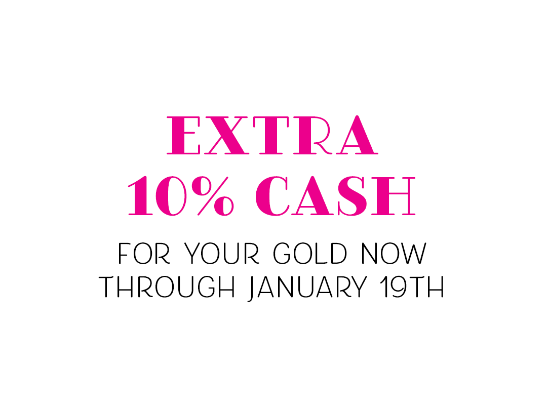 Extra 10% Cash for Selling Gold