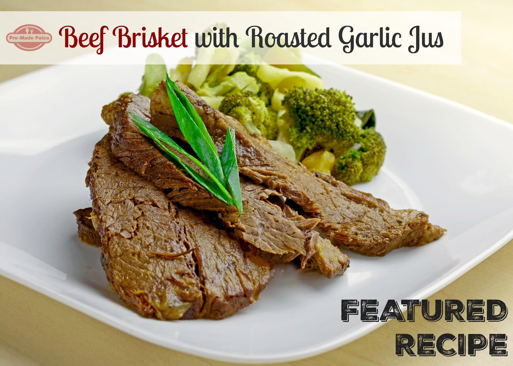 Featured Recipe of the Week: Beef Brisket with Roasted Garlic Jus