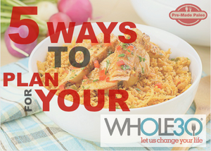 5 Ways to Plan for Your Whole30