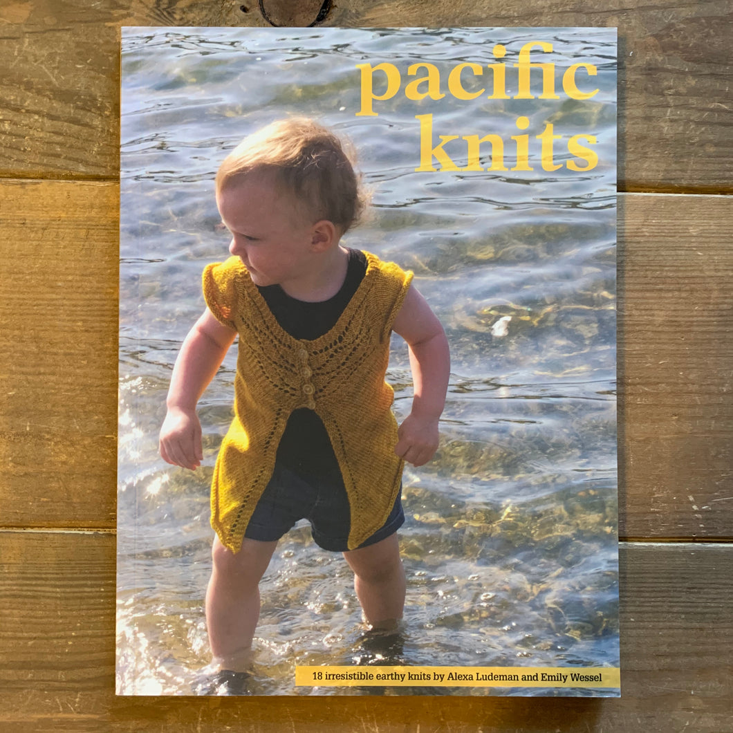 Pacific Knits: 18 irresisible earthy knits by Alexa Ludeman and Emily Wessel