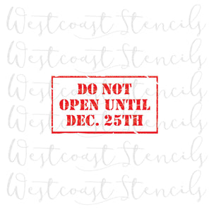 DO NOT OPEN UNTIL DEC. 25