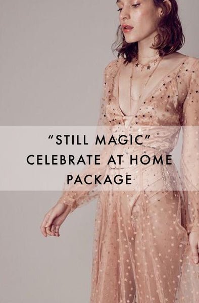 """STILL MAGIC"" CELEBRATE AT HOME PACKAGE"