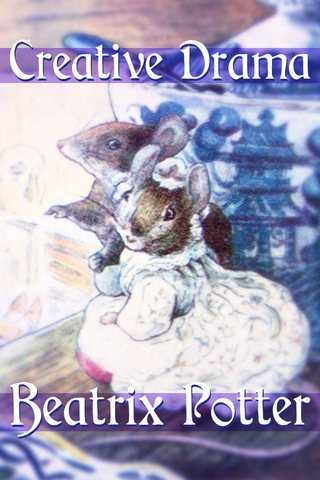 Creative Drama: The Stories of Beatrix Potter