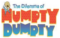 Grades 2 - 4: The Dilemma of Humpty Dumpty