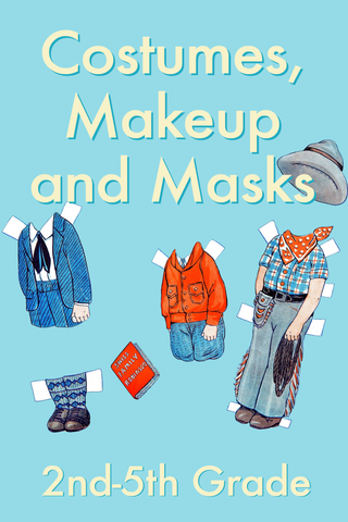 Costumes, Makeup, and Masks, Grades 2 - 5