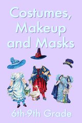 Costumes, Makeup, and Masks, Grades 6 - 9