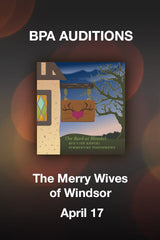 AUDITIONS for THE MERRY WIVES OF WINDSOR, April 17