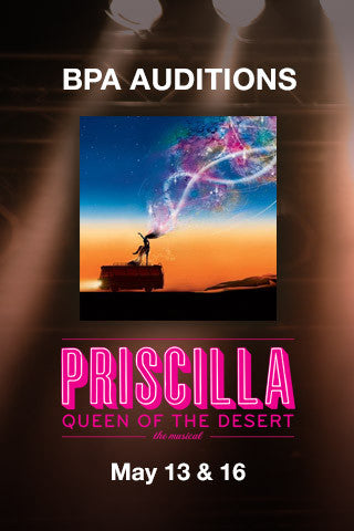 AUDITIONS for PRISCILLA QUEEN OF THE DESERT, THE MUSICAL
