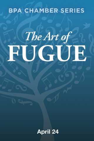 BPA Chamber Series: The Art of Fugue