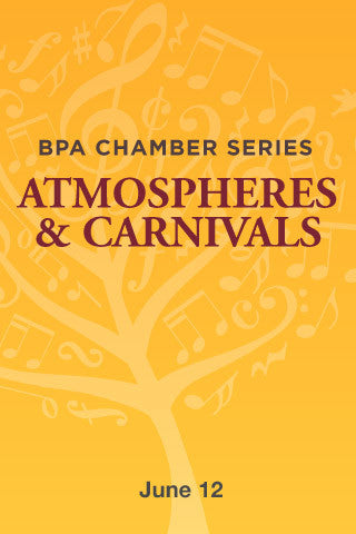 BPA Chamber Series: Atmospheres & Carnivals
