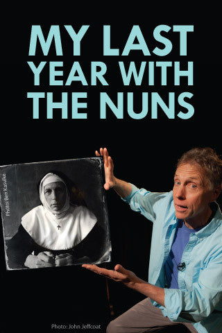 MY LAST YEAR WITH THE NUNS