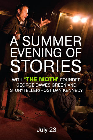 A Summer Evening of Stories with The Moth Founder George Dawes Green and Storyteller/Host Dan Kennedy