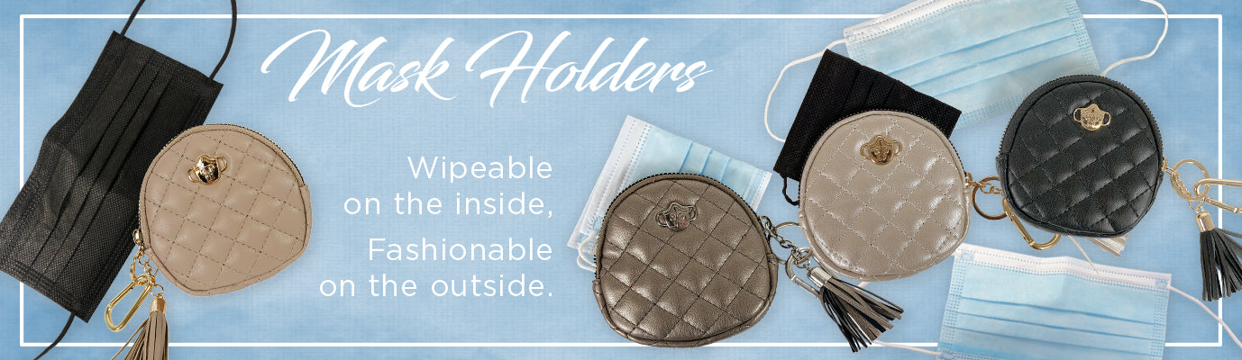 Mask Holders; Wipeable on the inside, fashionable on the outside.
