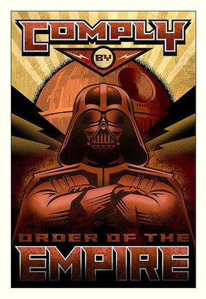 Poster Style: Darth Vader - Comply by order of the Empire