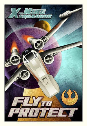 Poster Style:  Fly to Protect X-wing Starfighter.