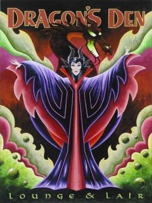 Features Maleficent from Beauty and the Beast, poster style representing the Dragon's Den at Lounge & Lair.