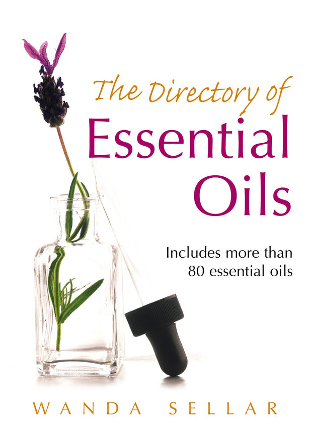 The Directory of Essential Oils by Wanda Sellar Book