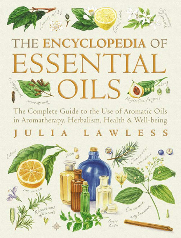 The Encyclopaedia Of Essential Oils by Julia Lawless Book
