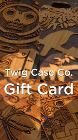 Twig Case Co. Gift Card, Gift Card - Twig Case Co.